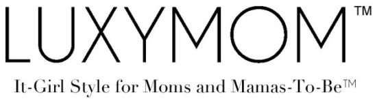 LUXYMOM™ - It-Girl Style for Moms and Mamas-To-Be™