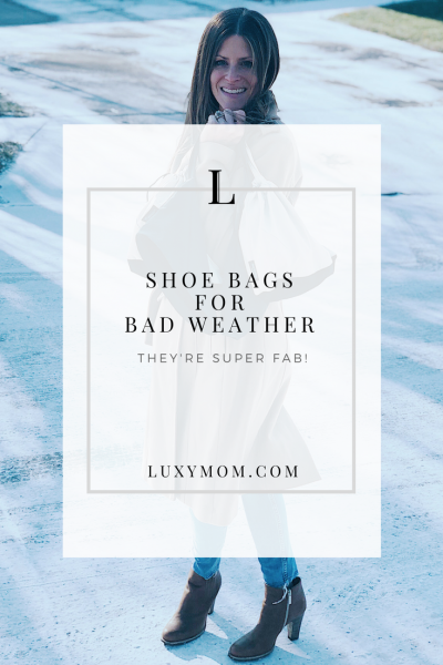 Shoe Bags for Bad Weather - LUXYMOM.com