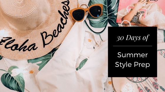 30 days of summer style prep post